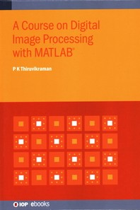 A Course on Digital Image Processing with MATLAB(R)