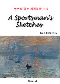 A Sportsman's Sketches (영어로 읽는 세계문학 309)