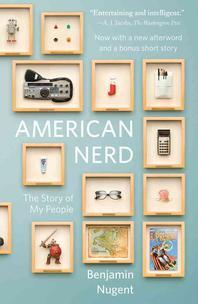 American Nerd : The Story of My People