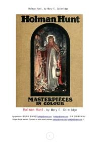 윌리엄 홀만 헌트 영국화가.Holman Hunt, by Mary E. Coleridge