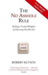 [해외]The No Asshole Rule Building a Civilised Workplace and Surviving One That Isn't. Robert Sutton