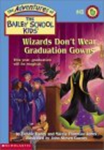 Bailey School Kids #45 : Wizards Don't Wear Graduation Gowns