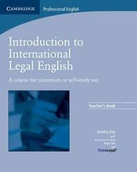 Introduction to International Legal English : A Course for Classroom or Self-study Use