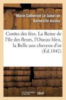 [해외]Contes Des Fees Contenant La Reine De L'Ile Des Fleurs, L'Oiseau Bleu, La Belle Aux Cheveux D'Or