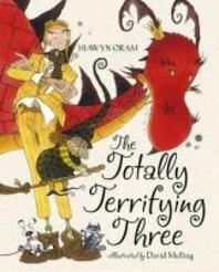 The Totally Terrifying Three. Hiawyn Oram and David Melling