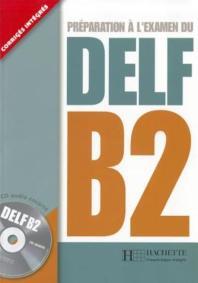 Preparation a l'examen du DELF :  B2 (1CD audio)