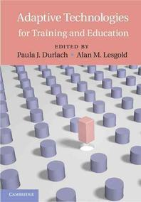 Adaptive Technologies for Training and Education