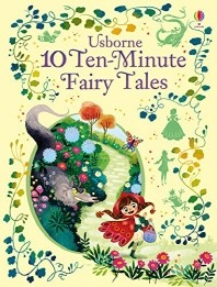 10 Ten-Minute Fairy Tales (Illustrated Story Collections)
