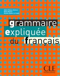 Grammaire expliquee du francais : Intermediare Avance