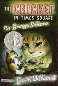 The Cricket in Times Square (1961 Newbery Honor Book)