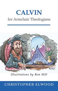 [해외]Calvin for Armchair Theologians