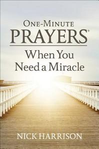 [해외]One-Minute Prayers(r) When You Need a Miracle (Hardcover)