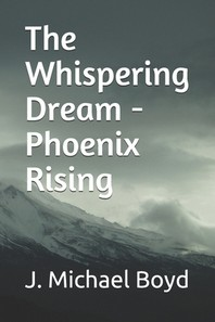 The Whispering Dream - Phoenix Rising