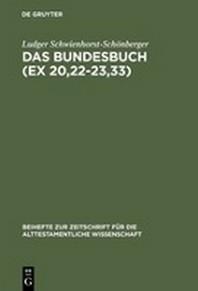 Das Bundesbuch (Ex 20,22-23,33)