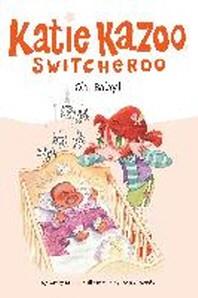 Katie Kazoo, Switcheroo #3 : Oh, Baby!