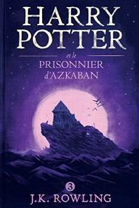 Harry Potter Et le Prisonnier D'Azkaban (Book 3)