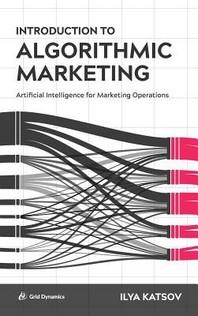 [해외]Introduction to Algorithmic Marketing (Hardcover)
