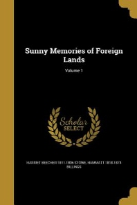 Sunny Memories of Foreign Lands; Volume 1