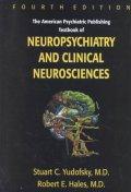 American Psychiatric Publishing Textbook of Neuropsychiatry and Clinical Neurosciences