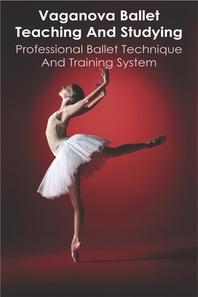 [해외]Vaganova Ballet Teaching And Studying