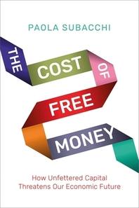 [해외]The Cost of Free Money