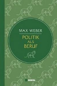 Weber: Politik als Beruf (Nikol Classics)