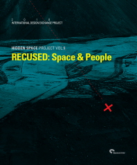 RECUSED: Space & People(Hidden Space Project 9)