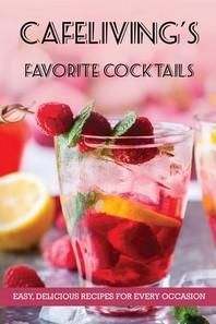 CafeLiving's Favorite Cocktails