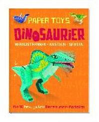 Papertoys: Dinosaurier (Heraustrennen - Basteln - Spielen)