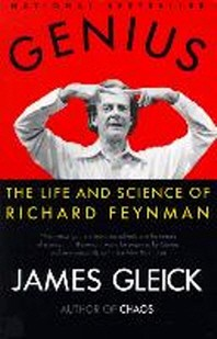 Genius : The Life and Science of Richard Feynman