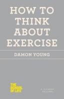 [해외]How to Think about Exercise (Paperback)