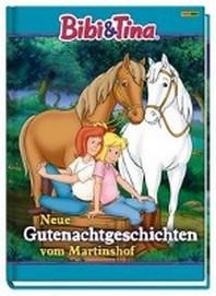 Bibi & Tina: Neue Gutenachtgeschichten vom Martinshof