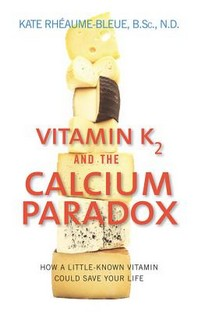 [해외]Vitamin K2 and the Calcium Paradox