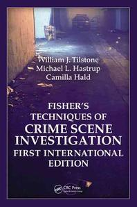 Fisher� Techniques of Crime Scene Investigation First International Edition