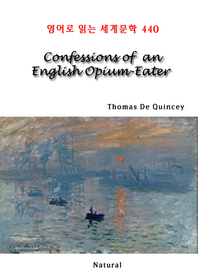Confessions of an English Opium-Eater (영어로 읽는 세계문학 440)