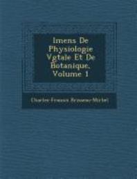 �l�mens de Physiologie V�g�tale Et de Botanique, Volume 1