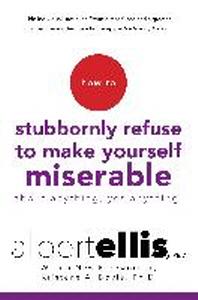 [해외]How to Stubbornly Refuse to Make Yourself Miserable about Anything--Yes, Anything!