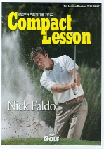 COMPACT LESSON OF NICK FALDO(셋업부터 퍼트까지 올 가이드)(실전용 레슨북 제1탄)