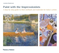 Paint With The Impressionists A Step By Step Guide (Paperback) /Anglais