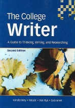 The College Writer (Second Edition) A Guide to Thinking