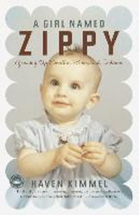 Girl Named Zippy : Growing Up Small in Mooreland Indiana
