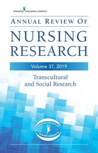 Annual Review of Nursing Research, Volume 37