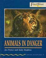 Animals in Danger(Factfiles Stage 1)