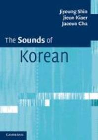 The Sounds of Korean. Jiyoung Shin, Jieun Kiaer, Jaeeun Chaa