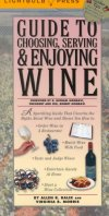 Guide to Choosing, Serving & Enjoying Wine