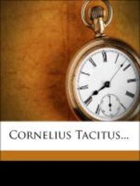 Cornelius Tacitus...