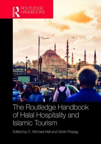 The Routledge Handbook of Halal Hospitality and Islamic Tourism