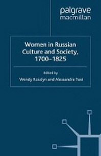 Women in Russian Culture and Society, 1700-1825
