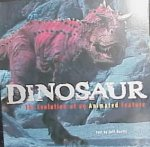 Dinosaur : the Evolution of an Animated Feature
