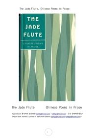 비취색 프루트.산문형태의 옛중국시및시조.The Jade Flute, Chinese Poems in Prose .by Various